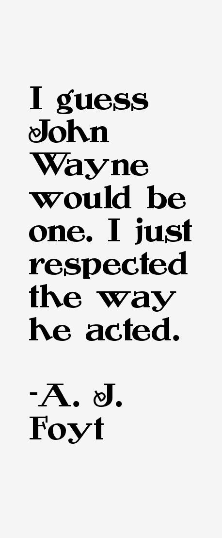 A. J. Foyt Quotes