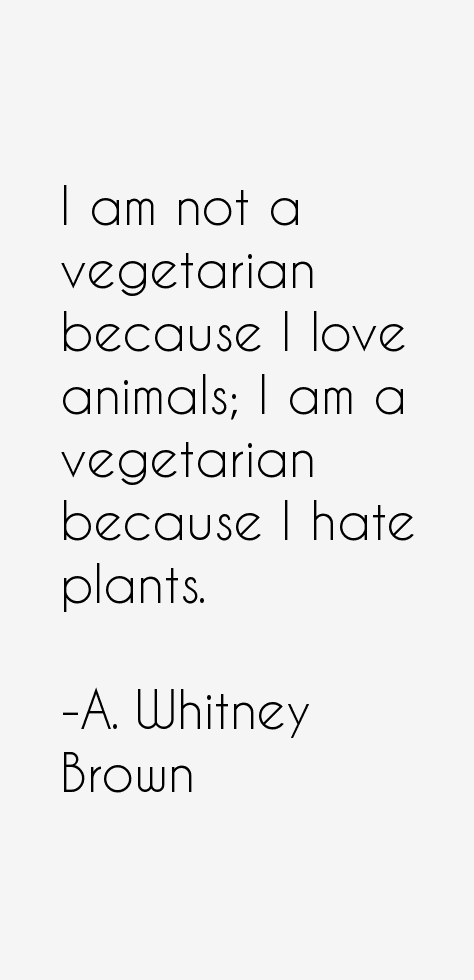 A. Whitney Brown Quotes