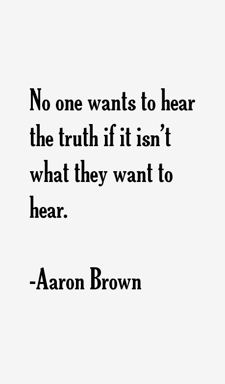 Aaron Brown Quotes