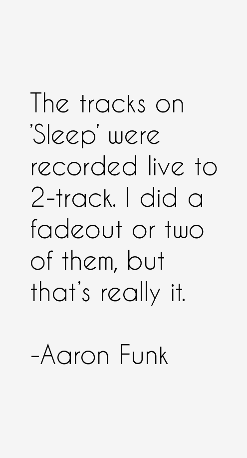 Aaron Funk Quotes