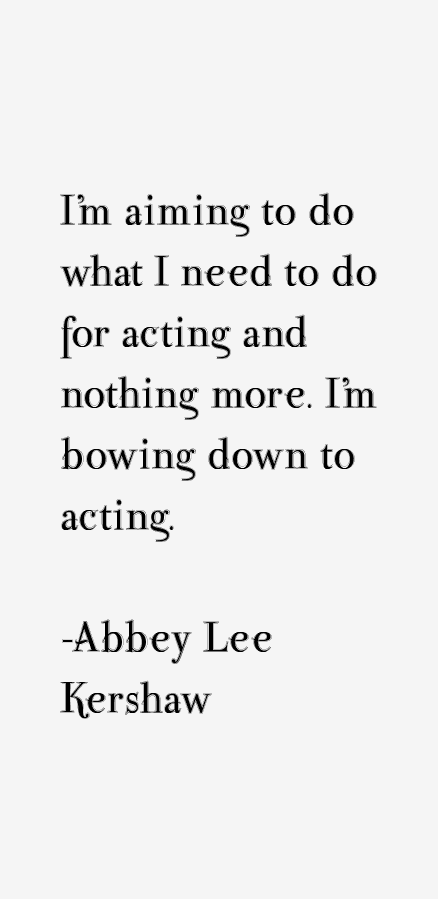 Abbey Lee Kershaw Quotes