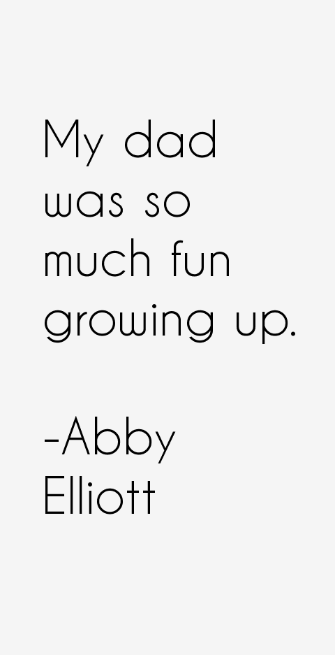 Abby Elliott Quotes