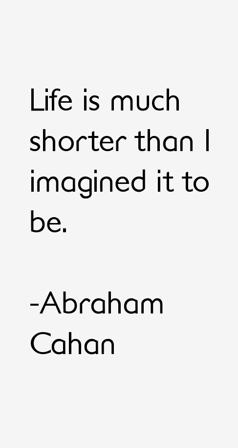 Abraham Cahan Quotes