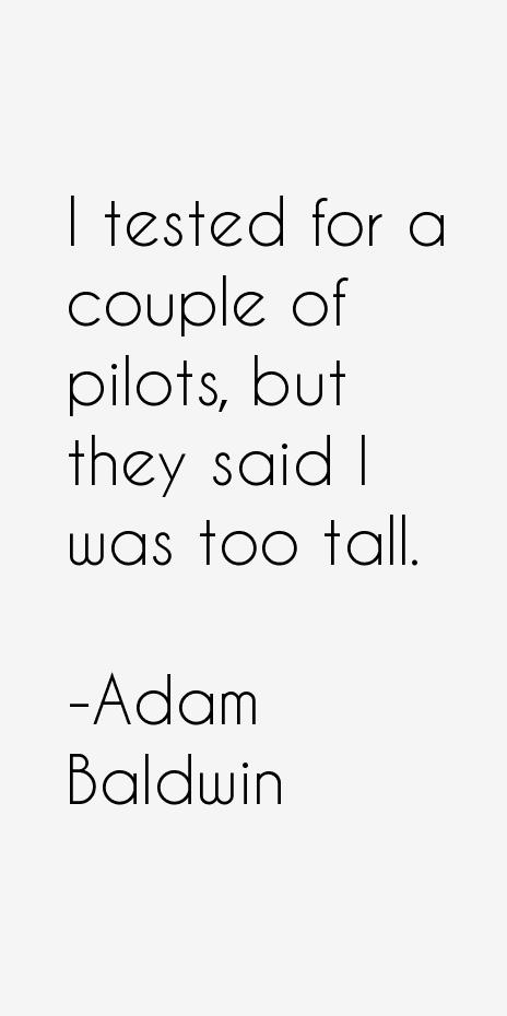 Adam Baldwin Quotes