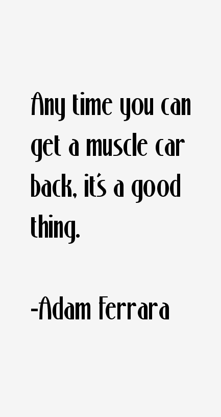 Adam Ferrara Quotes