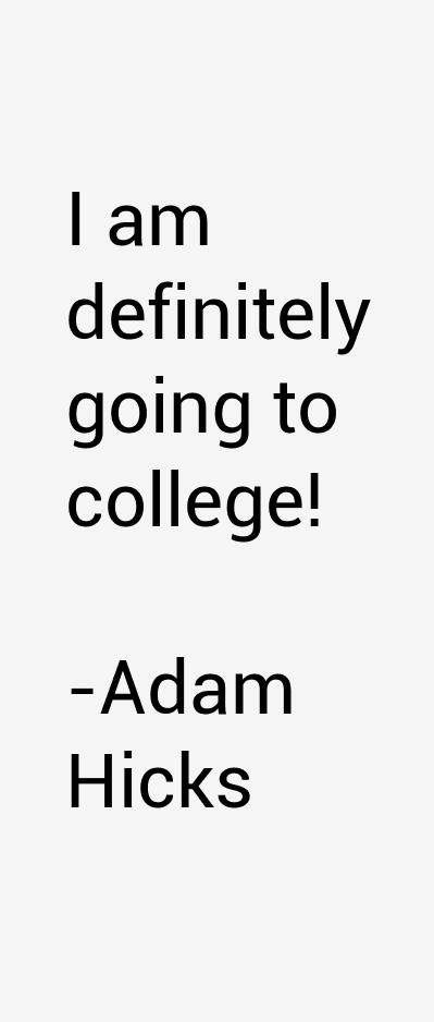 Adam Hicks Quotes