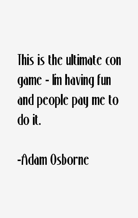 Adam Osborne Quotes