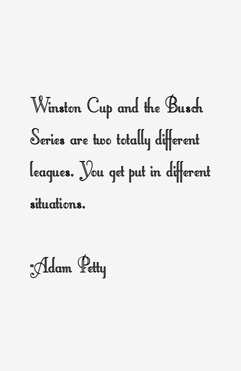 Adam Petty Quotes
