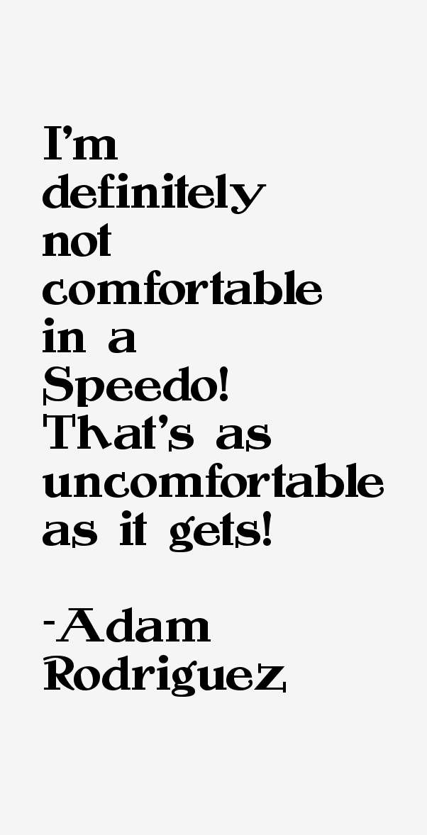 Adam Rodriguez Quotes