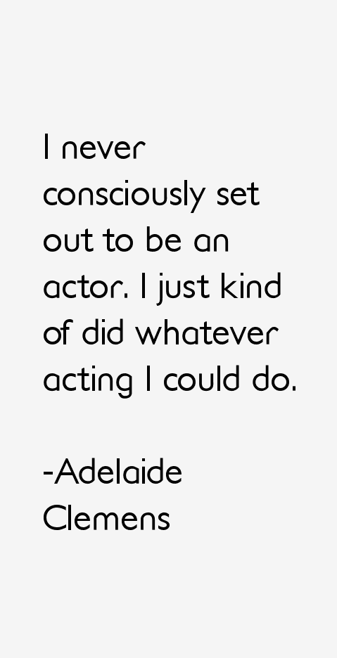 Adelaide Clemens Quotes