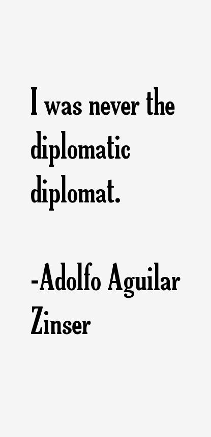 Adolfo Aguilar Zinser Quotes
