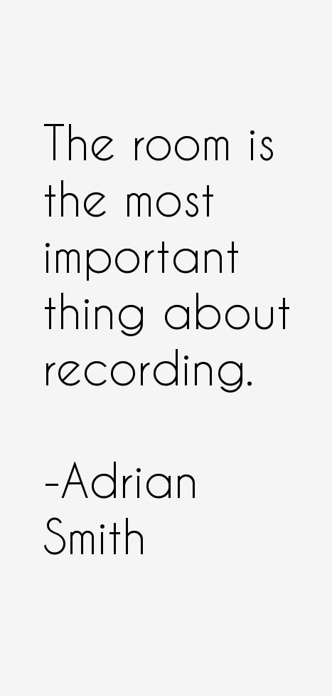 Adrian Smith Quotes