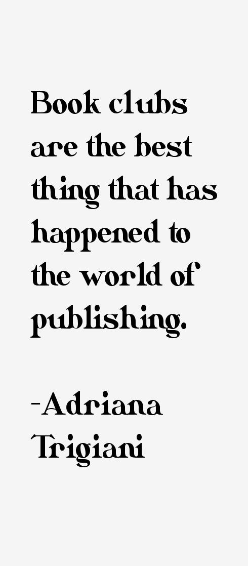 Adriana Trigiani Quotes