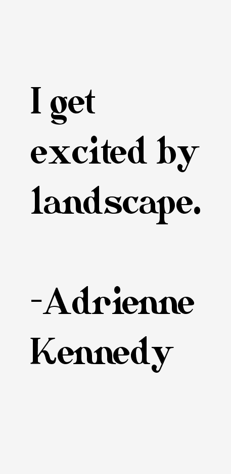 Adrienne Kennedy Quotes