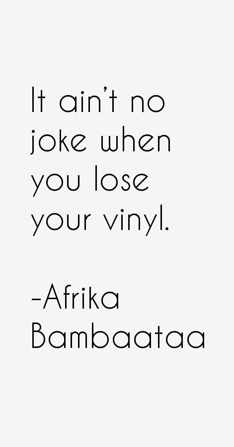Afrika Bambaataa Quotes
