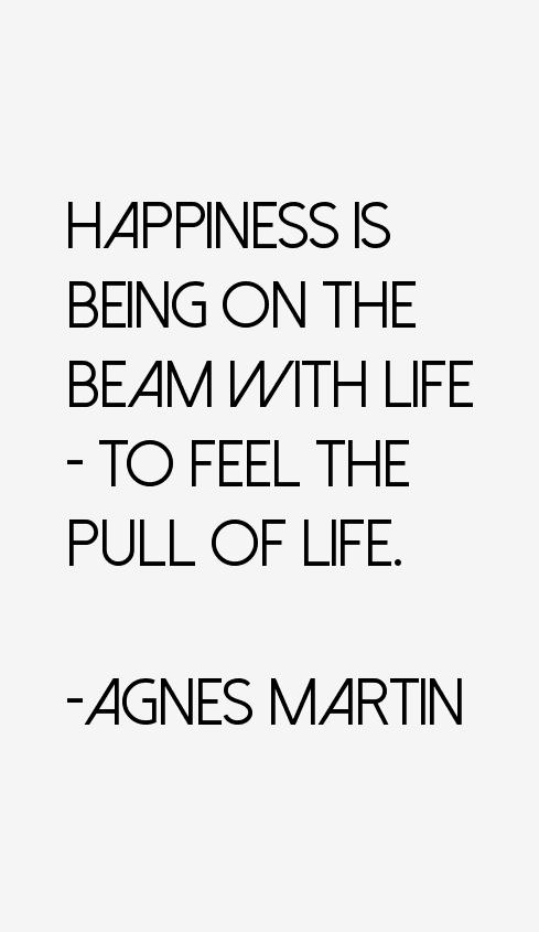Agnes Martin Quotes