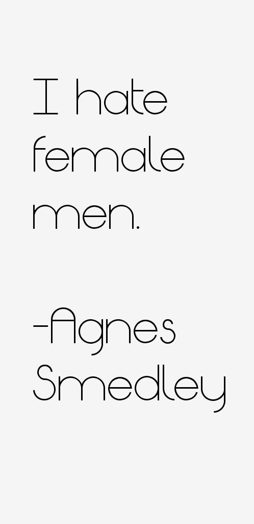 Agnes Smedley Quotes