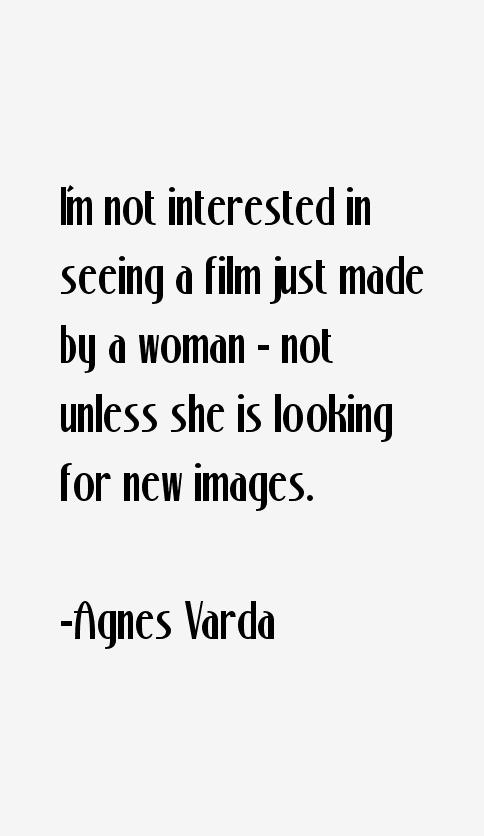 Agnes Varda Quotes