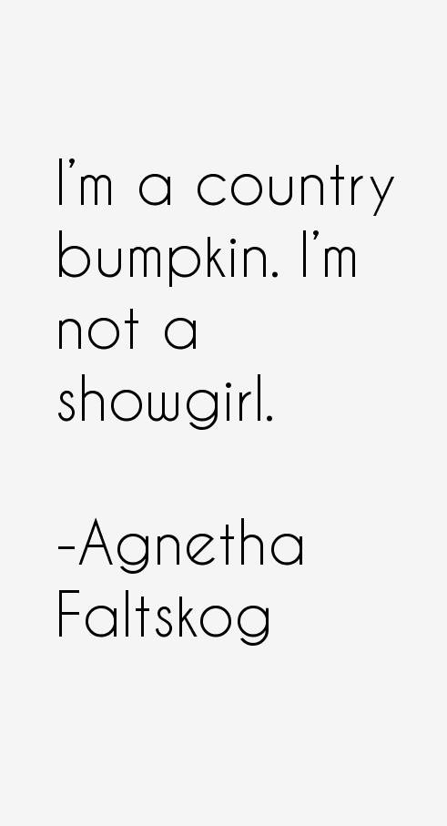 Agnetha Faltskog Quotes