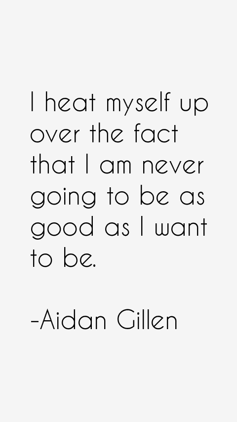 Aidan Gillen Quotes