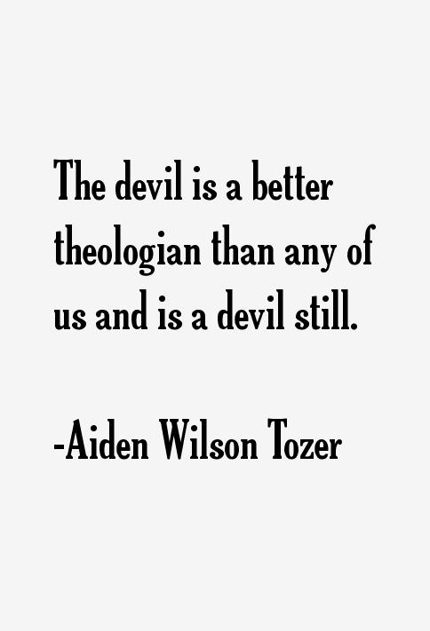Aiden Wilson Tozer Quotes