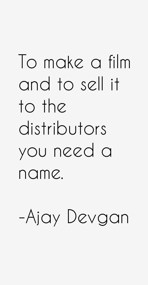 Ajay Devgan Quotes