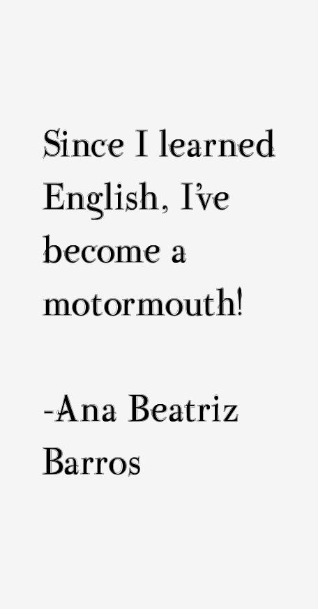 Ana Beatriz Barros Quotes