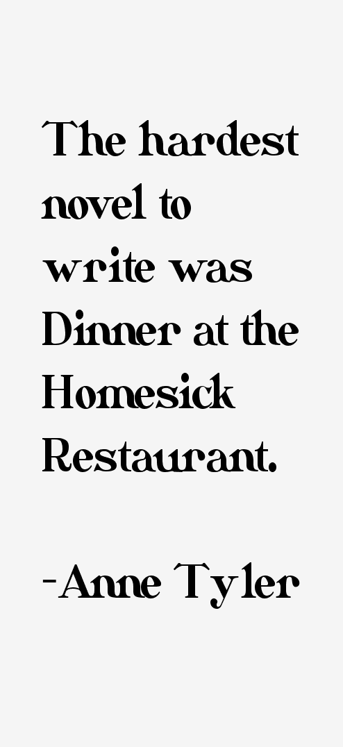 dinner at the homesick restaurant essay 23 quotes from dinner at the homesick restaurant: 'everything,' his father said, 'comes down to time in the end--to the passing of time, to changing eve.
