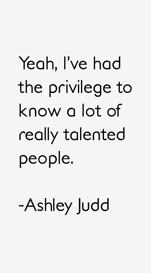 Ashley Judd Quotes