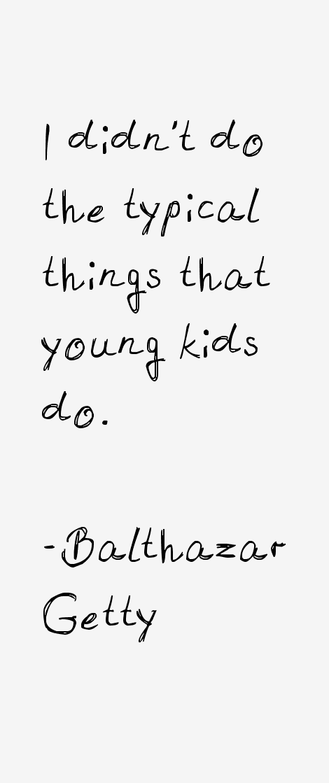 Balthazar Getty Quotes