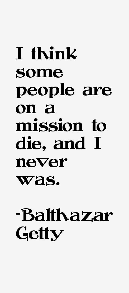 Balthazar Getty Quotes