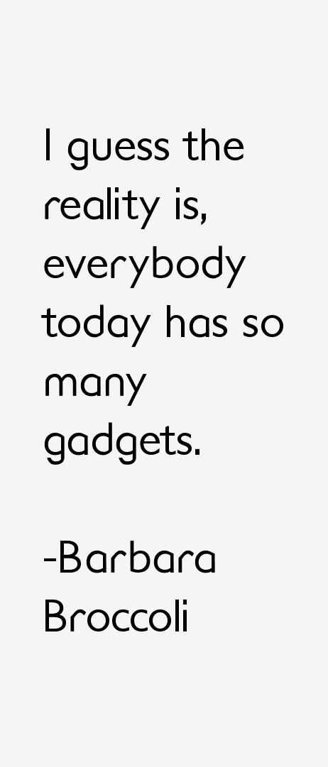 Barbara Broccoli Quotes