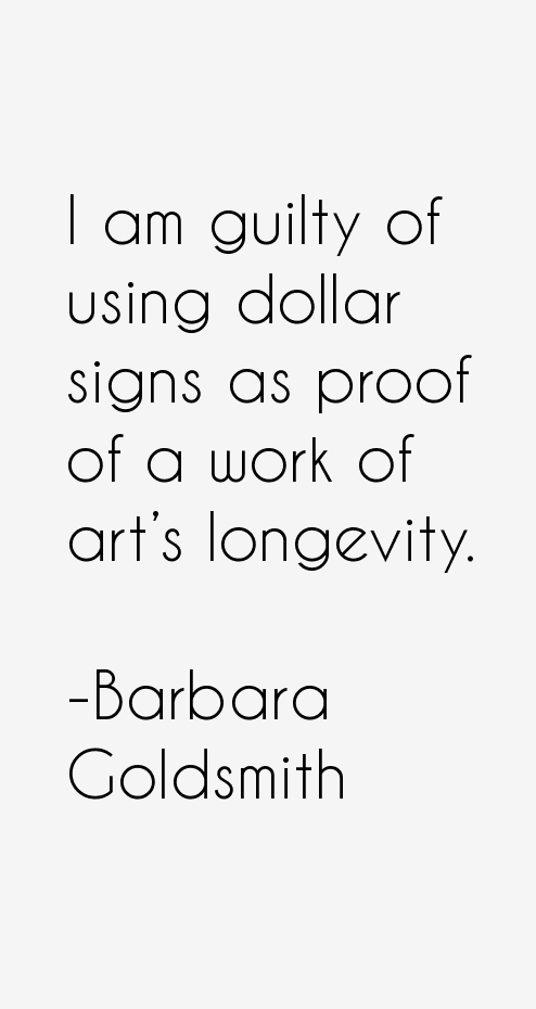 Barbara Goldsmith Quotes