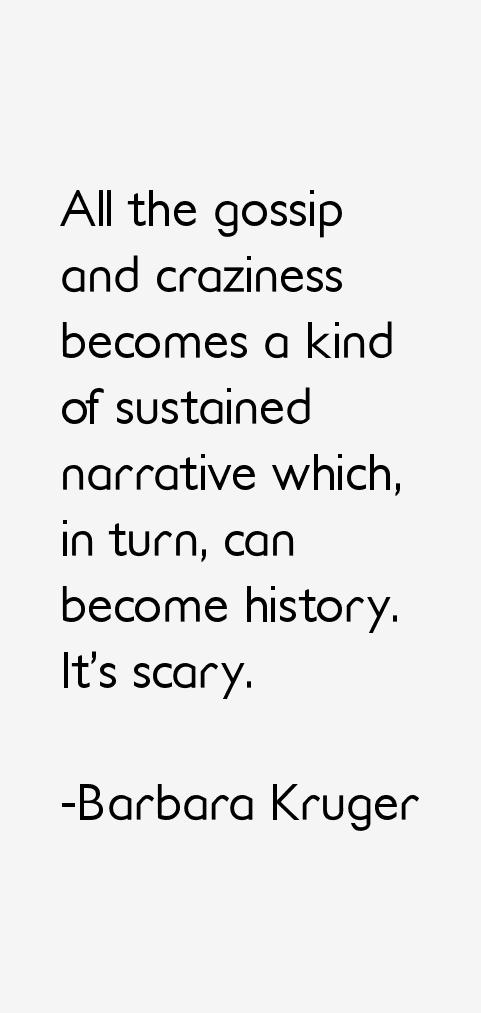 Barbara Kruger Quotes