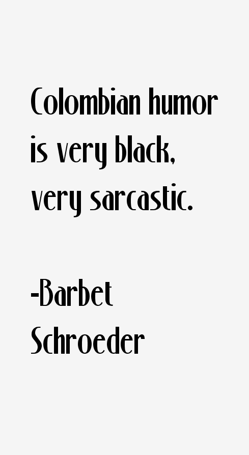 Barbet Schroeder Quotes