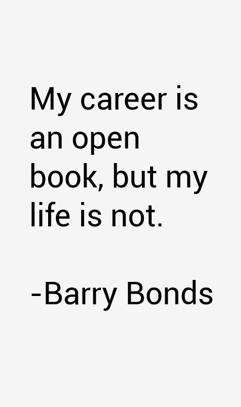Barry Bonds Quotes