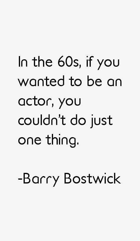 Barry Bostwick Quotes