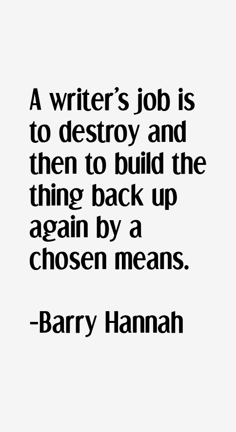 Barry Hannah Quotes