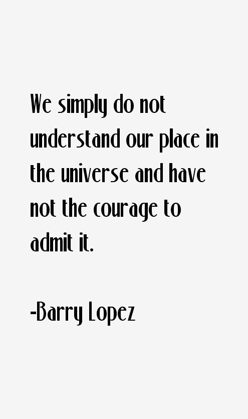 Barry Lopez Quotes