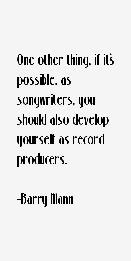 Barry Mann Quotes