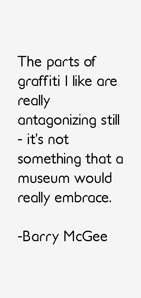 Barry McGee Quotes