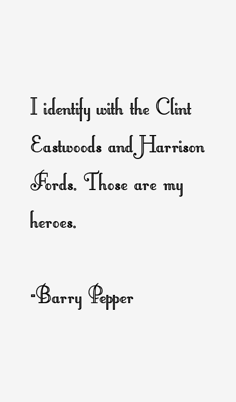 Barry Pepper Quotes