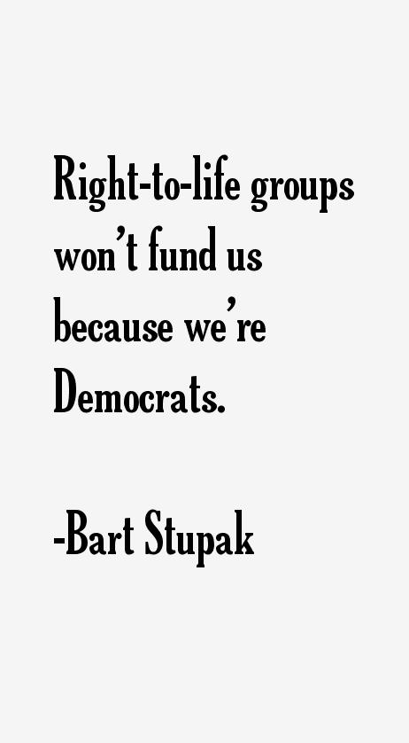 Bart Stupak Quotes