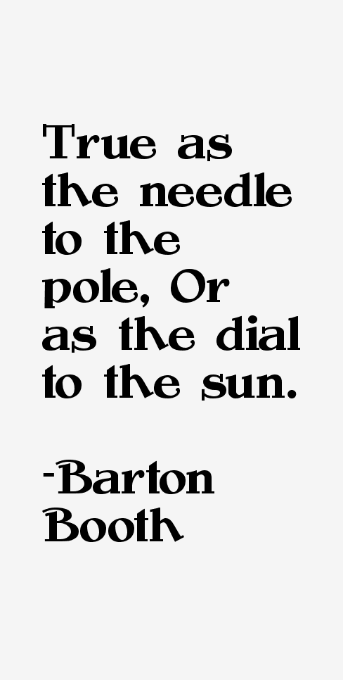 Barton Booth Quotes