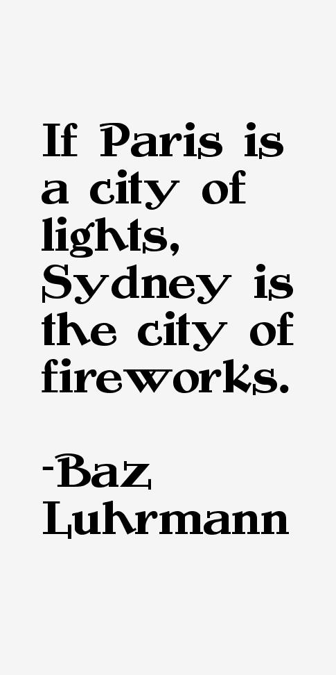 Baz Luhrmann Quotes