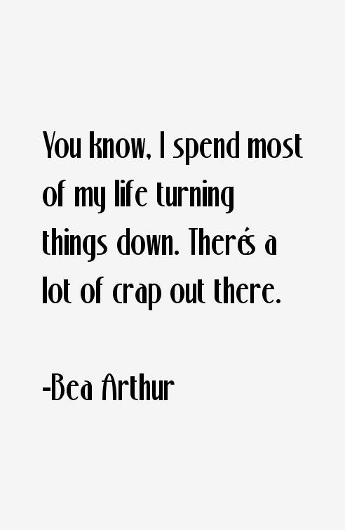 Bea Arthur Quotes