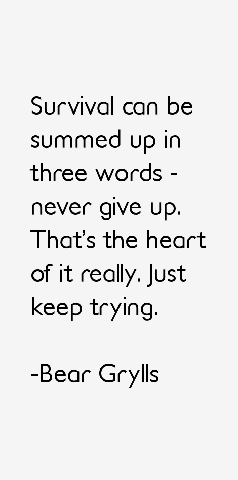 Bear Grylls Quotes