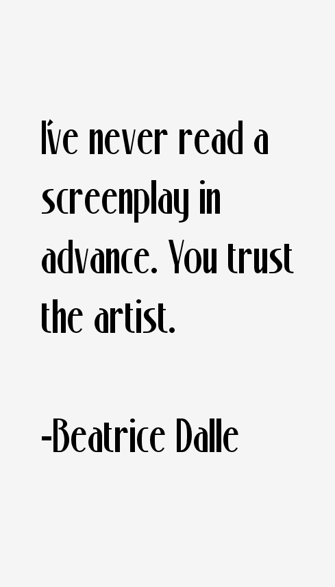 Beatrice Dalle Quotes