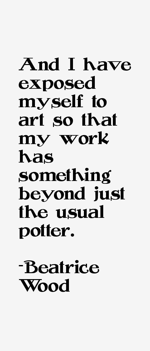 Beatrice Wood Quotes