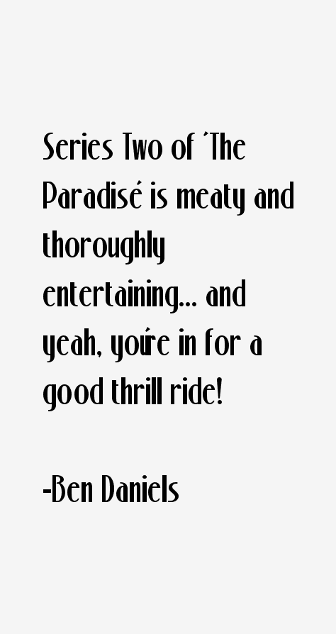 Ben Daniels Quotes